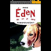 Un amoureux pour Eden ? (Eden, ma vie de chien. t. 4)