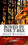 Boned By The T-Rex (The Dino Love Bone Series Book 2)