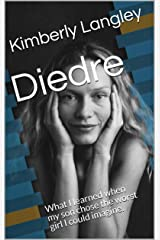 Diedre: What I learned when my son chose a girl. (Short Stories for 1.37 Book 2) Kindle Edition