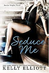 Seduce Me (Austin Singles Book 1) Kindle Edition