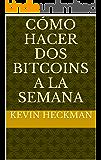 Cómo hacer Dos bitcoins a la semana