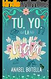 TÚ, YO, LA VIDA: Novela romántica con rancho y vaqueros Versión Kindle (Spanish Edition)