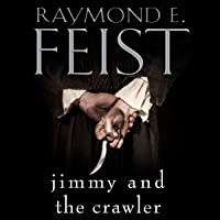 Jimmy and the Crawler: Riftwar Legacy, Book 4