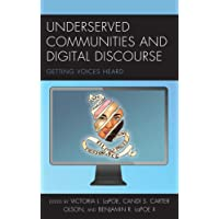 Underserved Communities and Digital Discourse: Getting Voices Heard
