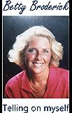 Betty Broderick: Telling on myself