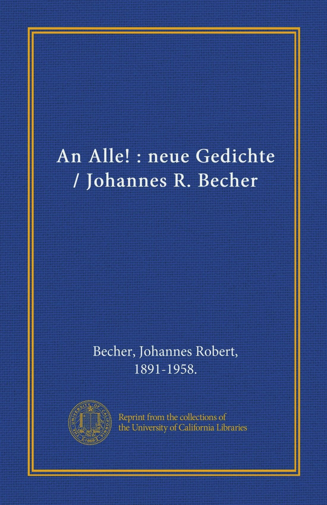 An Alle Neue Gedichte Johannes R Becher German