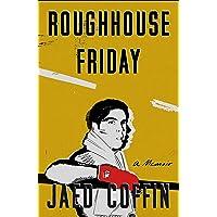 Roughhouse Friday