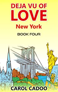 Deja Vu of Love New York: Book Four of a Five Book Series (Deja Vu Series 4)