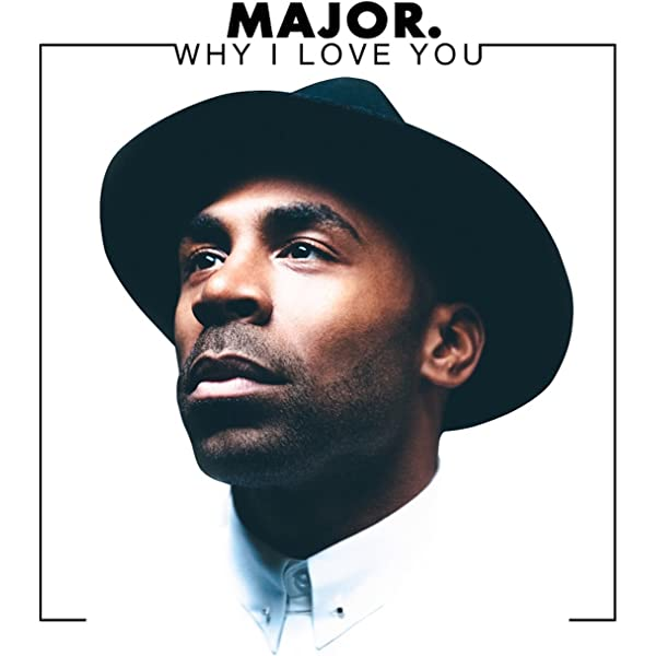 Why I Love You By Major On Amazon Music Amazon Com