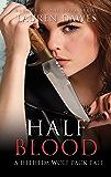 Half Blood (A Helheim Wolf Pack Tale Book 1)