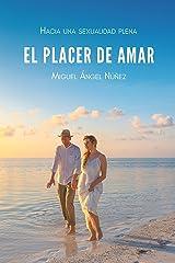 El placer de amar: Hacia una sexualidad saludable (Spanish Edition) Kindle Edition