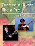 Tune your Guitar like a Pro! (Inglis Academy: Keys to Guitar Book 6)