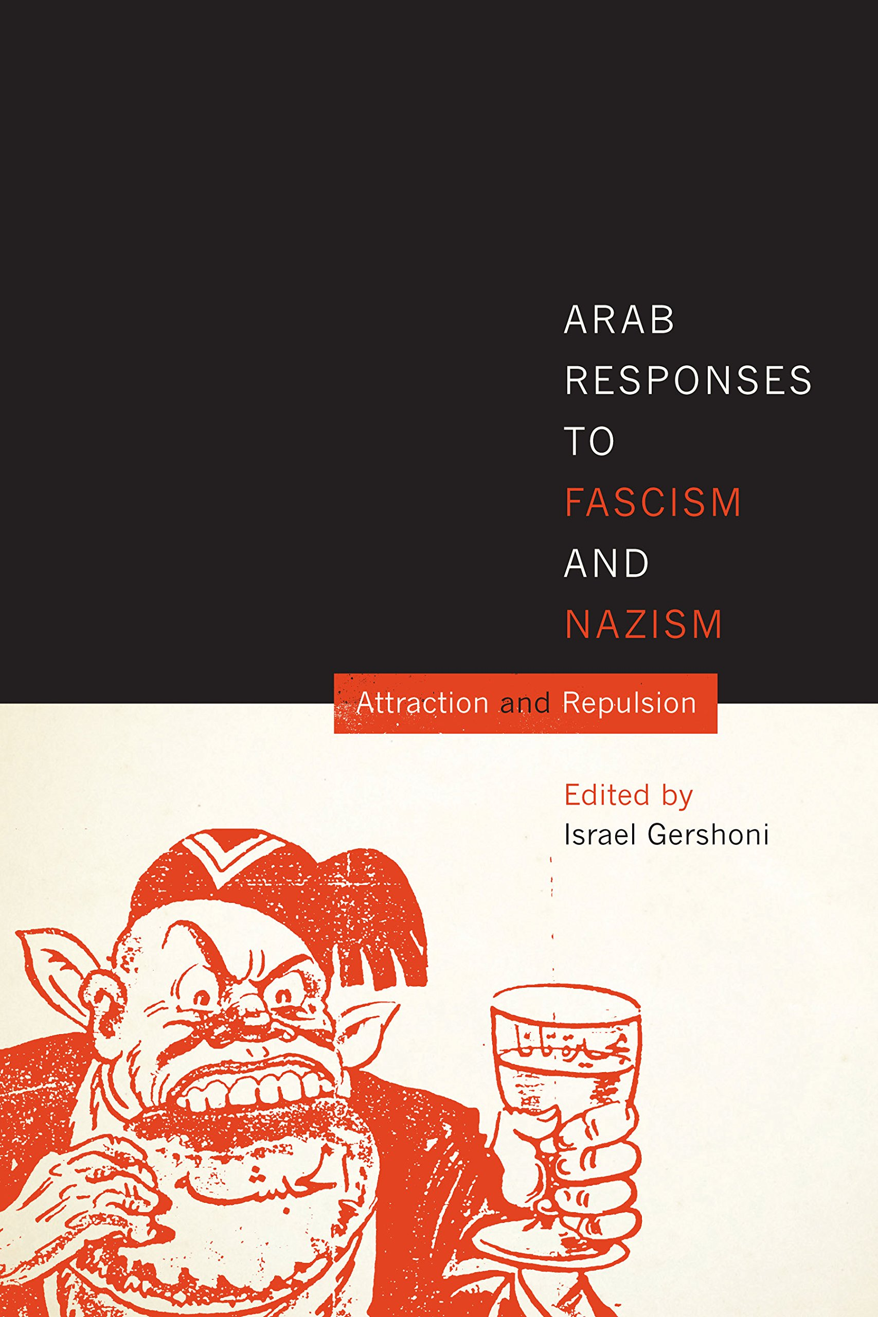 Download Arab Responses to Fascism and Nazism: Attraction and Repulsion pdf epub