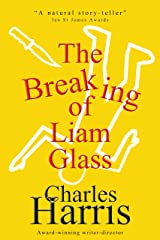 The Breaking of Liam Glass Kindle Edition