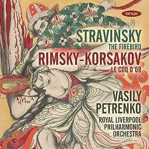 Stravinsky: Firebird Rimksy - Korsakov: Le Coq