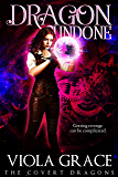 Dragon Undone (The Covert Dragons Book 4)