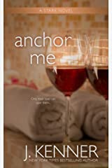 Anchor Me (The Stark Saga Book 4) Kindle Edition
