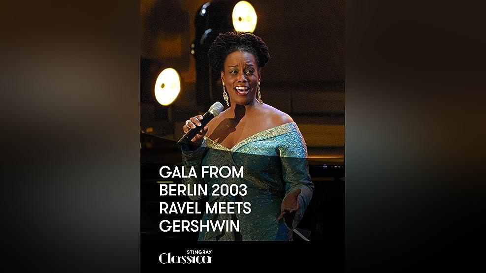 Gala from Berlin 2003 - Ravel meets Gershwin
