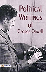 Political Writings of George Orwell (English Edition)