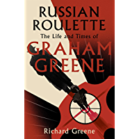 Russian Roulette: 'A brilliant new life of Graham Greene' - Evening Standard (English Edition)