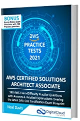 AWS Certified Solutions Architect Associate Practice Tests 2021 [SAA-C02]: 390 AWS Practice Exam Questions with Answers & detailed Explanations Kindle Edition