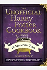 The Unofficial Harry Potter Cookbook Presents: 10 Summertime Treats (Unofficial Cookbook) Kindle Edition