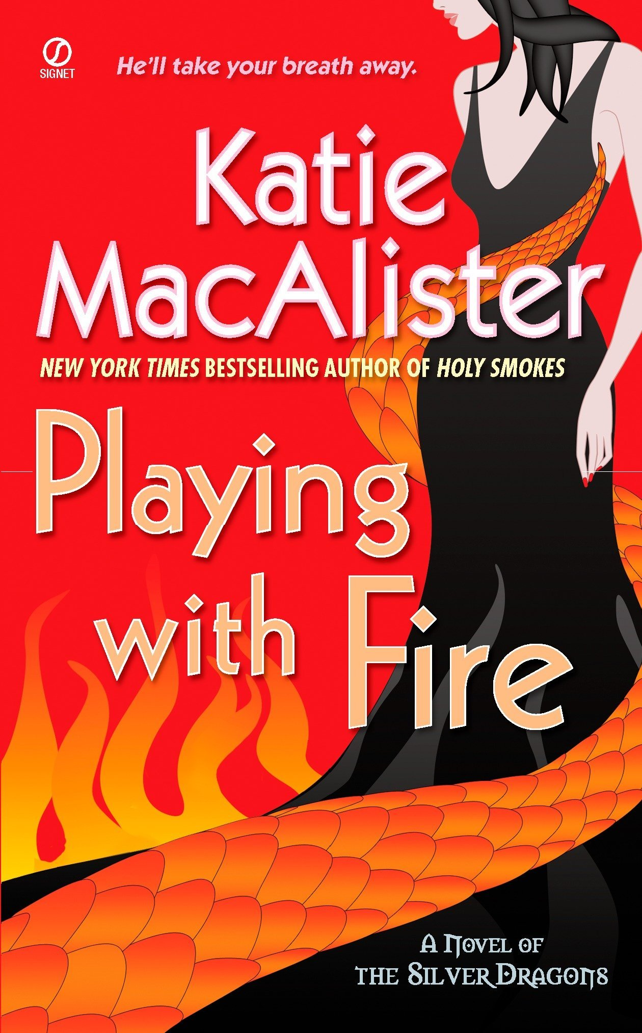 Playing with Fire: A Novel of the Silver Dragons (Silver Dragons Novel, Band 1)