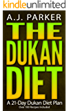 The Dukan Diet: A 21-Day Dukan Diet Plan (Over 100 Recipes Included)
