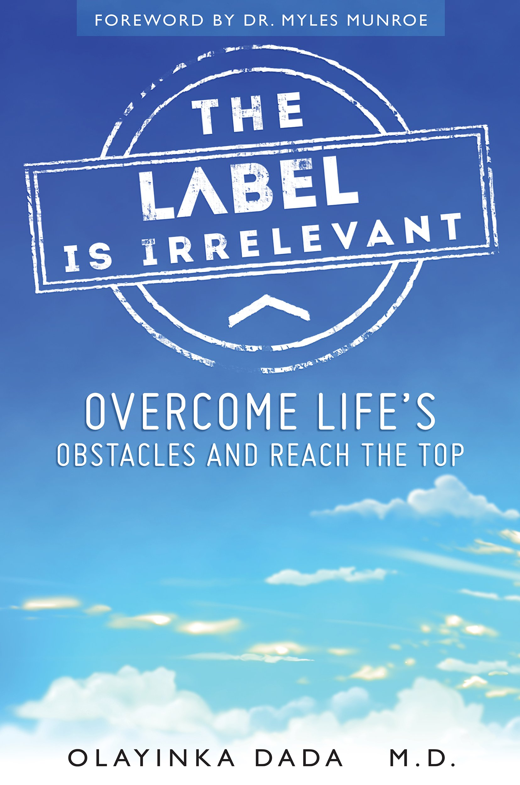 Year Of Living Irrelevantly Looking >> The Label Is Irrelevant Overcome Life S Obstacles And Reach The Top