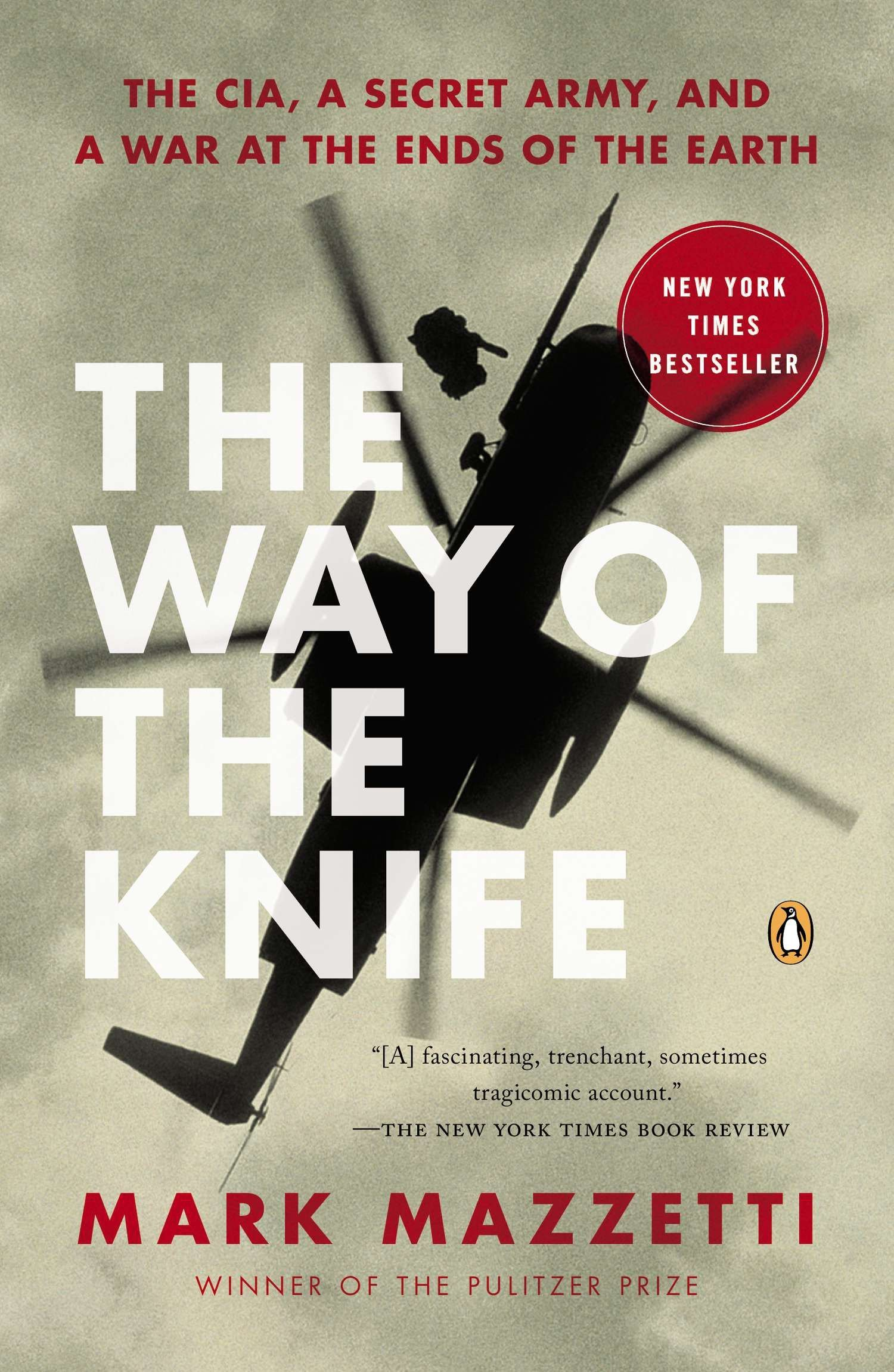 The Way of the Knife: The CIA, a Secret Army, and a War at ...