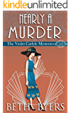 Nearly A Murder: A Violet Carlyle Historical Mystery (The Violet Carlyle Mysteries Book 22)