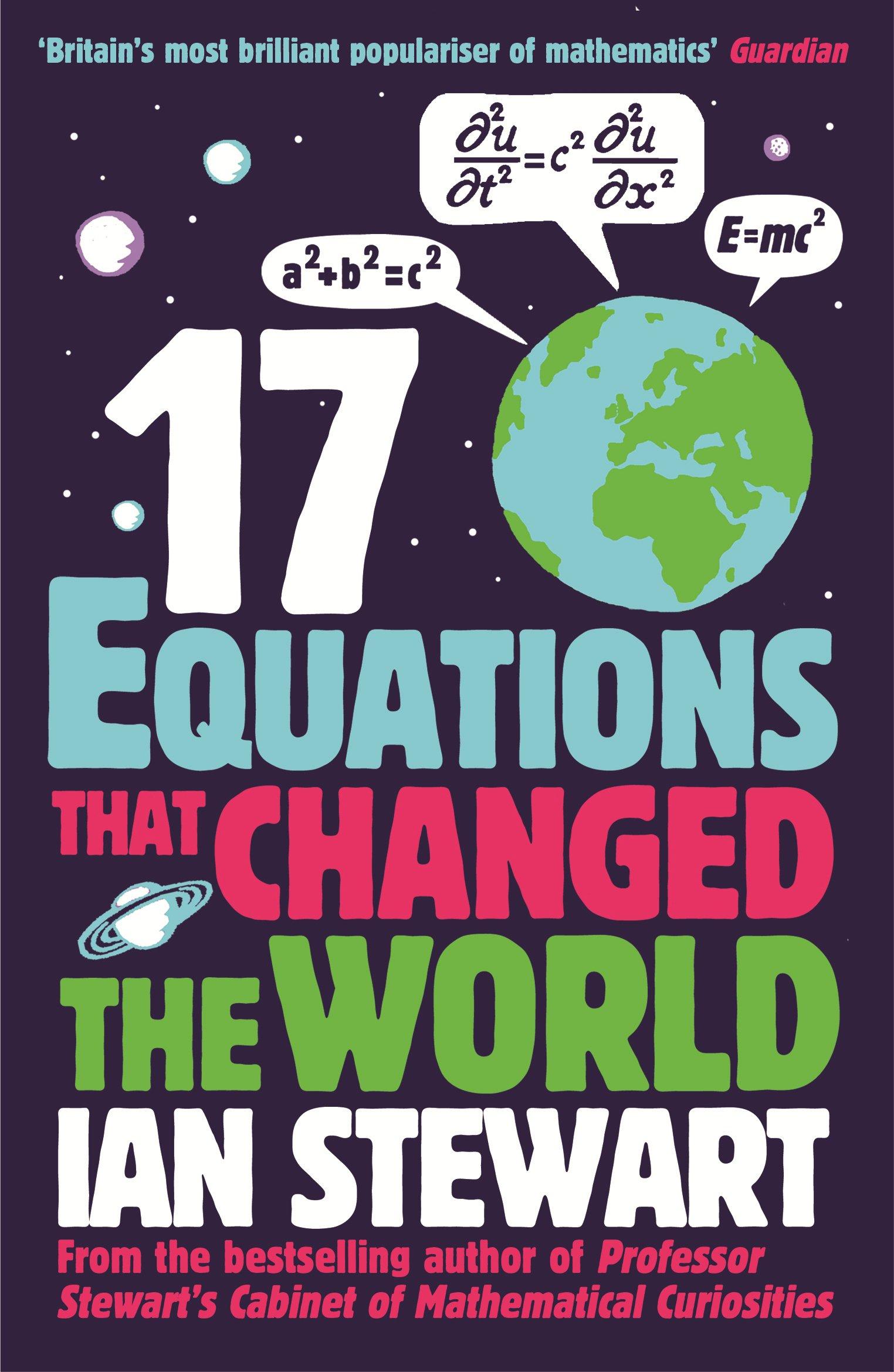 Seventeen Equations that Changed the World: Amazon.co.uk: Professor Ian  Stewart, John Davey: 9781846685323: Books