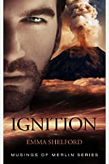 Ignition: a modern-day Arthurian urban fantasy (Musings of Merlin Book 1) Kindle Edition