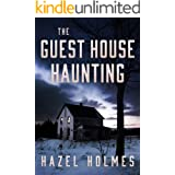 The Guest House Haunting: A Riveting Haunted House Mystery (A Riveting Haunted House Mystery Series Book 22)