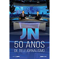 JN: 50 anos de telejornalismo