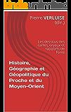 Histoire, Géographie et Géopolitique du Proche et du Moyen-Orient  : les dessous des cartes, enjeux et rapports de force (Préparation aux concours) (French Edition)