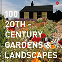 100 20th-Century Gardens and Landscapes (Twentieth Century Society)