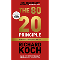 The 80/20 Principle: The Secret of Achieving More with Less: Updated 20th anniversary edition of the productivity and…