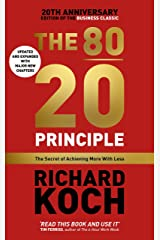 The 80/20 Principle: The Secret of Achieving More with Less: Updated 20th anniversary edition of the productivity and business classic Kindle Edition