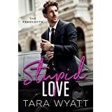 Stupid Love: A Friends to Lovers Romantic Comedy (The Prescotts Book 1)