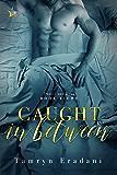 Caught In Between (Daniel and Ryan Book 8)