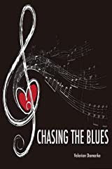 Chasing the Blues Kindle Edition