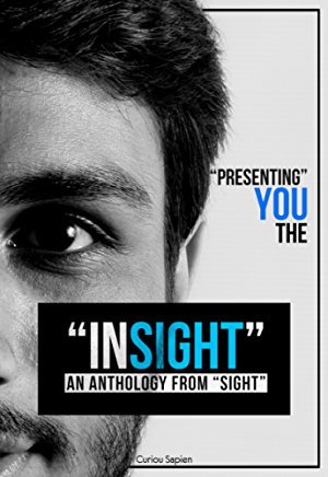 INSIGHT an anthology from SIGHT: Curiou Sapien Official - Edition I