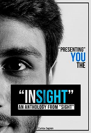 INSIGHT an anthology from SIGHT: Curiou Sapien Official - Edition I