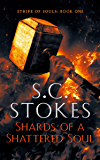 Shards Of A Shattered Soul (Strife Of Souls Book 1)