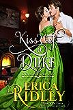Kiss of a Duke: A Regency Christmas Romance (12 Dukes of Christmas Book 2)