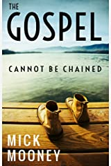 The Gospel Cannot Be Chained: A Grace Paraphrase Of Paul's Four Prison Letters Kindle Edition