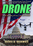 Drone: A Short Story Thriller  -- The Secret Behind The President's Rise To Power, 2nd Edition (State Of Reason Mystery, A Prequel)