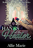 Hands of the Healer: The Christmas Emerald (The True Colors Series Book 4)