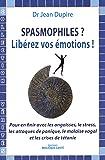Spasmophiles, libérez vos émotions
